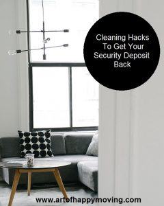 5 Cleaning Hacks to Help Get Your Security Deposit Back. The Art of Happy Moving. www.artofhappymoving.com