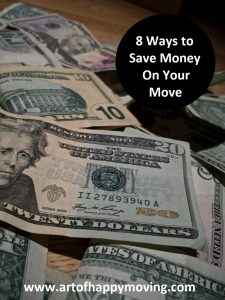 8 Ways to Save Money On Your Move. The Art of Happy Moving. www.artofhappymoving.com