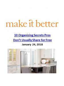 Make It Better_10 Organizing Secrets Pros Don't Usually Share for Free