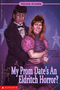 My Prom Date's An Eldritch Horror?, part of a series of faux paperback covers, 2018