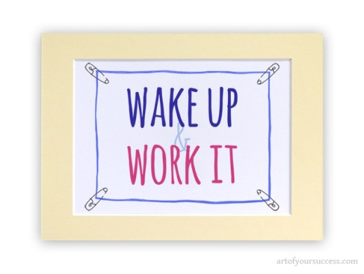 Wake Up and Work It motivation quote print