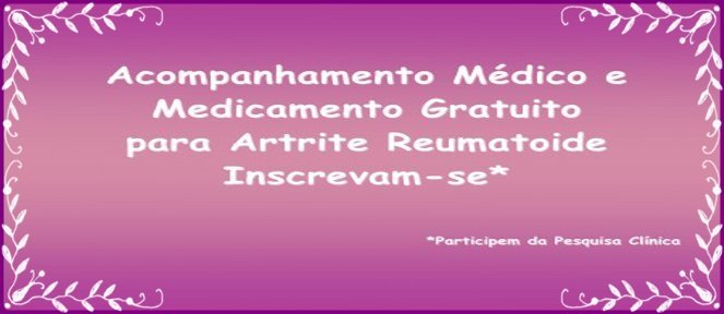 Médico + Medicamento Gratuito para Artrite Reumatoide, Inscrevam-se
