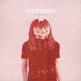 Resultado de imagen de Liza Anne - Fine but Dying