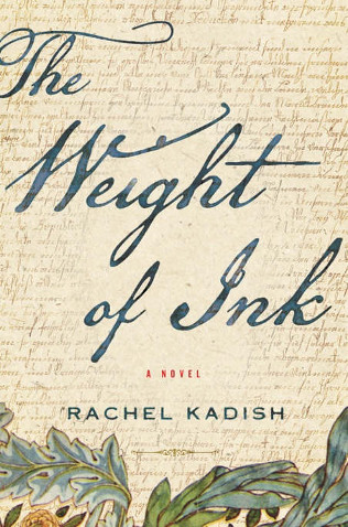 Cover art for THE WEIGHT OF INK by Rachel Kadish (Houghton Mifflin Harcourt 2017)