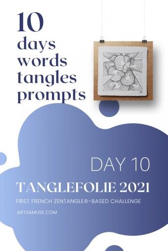 2021 Tanglefolie Blog Post 10