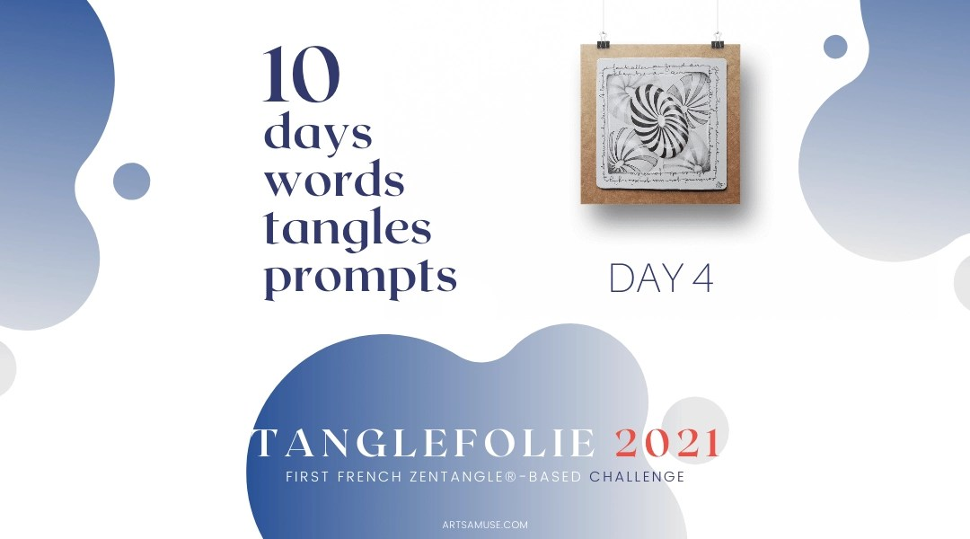 Day 4 of the challenge TangleFolie for the Francophonie 2021.