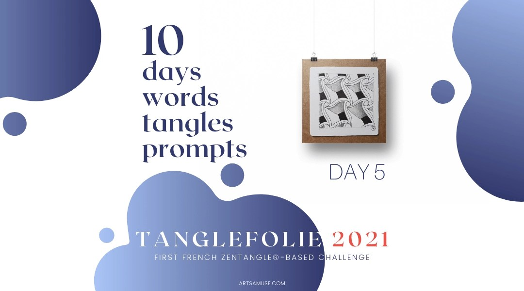 Day 5 of the challenge TangleFolie for the Francophonie 2021