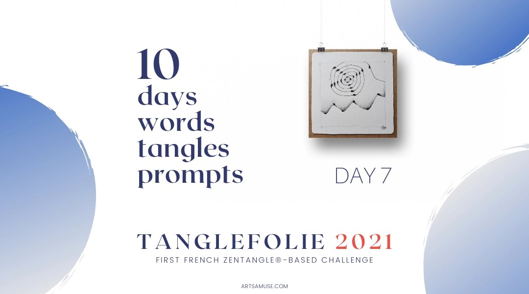 Day 7 of the challenge TangleFolie for the Francophonie 2021