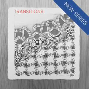 WEEKLY ZENTANGLE Workshops TRANSITIONS ENGLISH