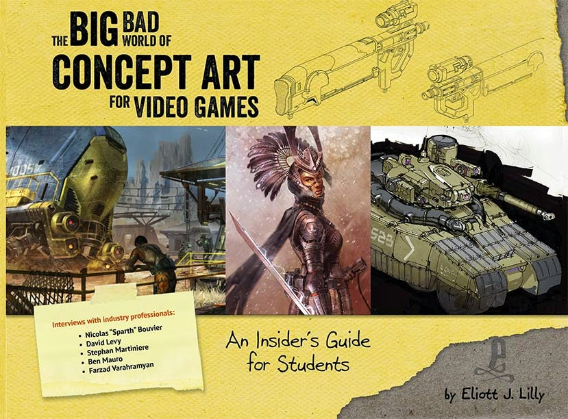 Big Bad World of Concept Art for Video Games: An Insider's Guide for Students