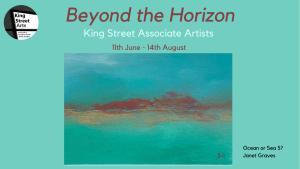 Beyond The Horizon @ King Street Arts