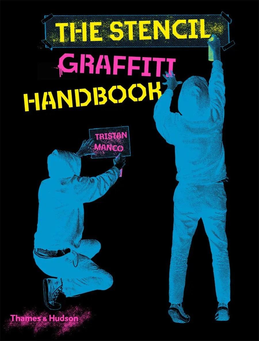 The stencil graffiti handbook