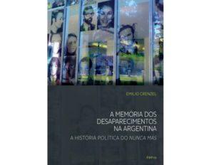 Lançamento: A Memória Dos Desaparecimentos Na Argentina