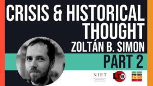 Crisis & Historicity | Zoltán Boldizsár Simon | Episode 08, Part 02