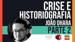 Crise & Historiografia | João Ohara | Episódio 07, Parte 02