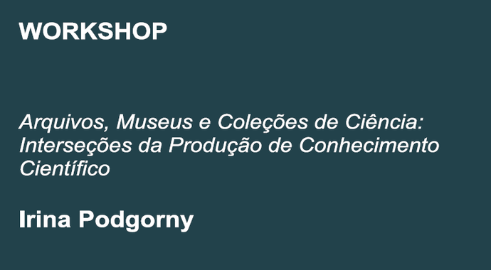Workshop Online De Irina Podgorny Disponível No Canal De YouTube Do CITCEM – CITCEM