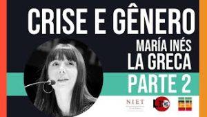 Crise & Historicidade | María Inés La Greca | Episódio 09, Parte 02