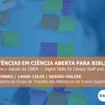 Competências Em Ciência Aberta Para Bibliotecários – Reunião Aberta GT-BES (26 Novembro 2020) : Notícia BAD