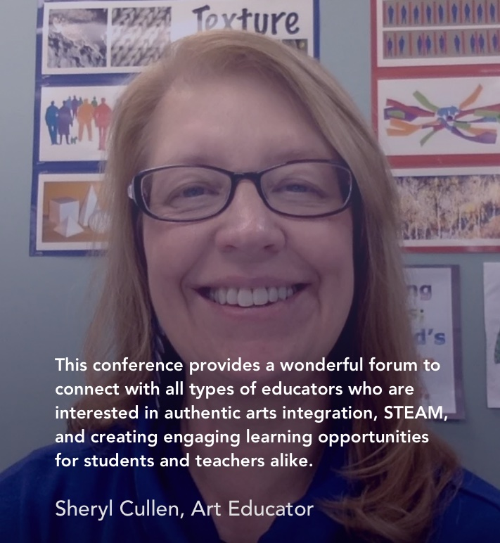 This conference provides a wonderful forum to connect with all educators about Arts Integration and STEAM