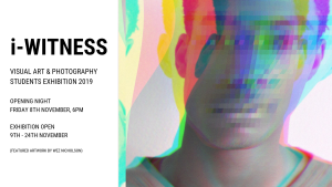 i-WITNESS: the 2019 NSHS Visual Art & Photography Exhibition