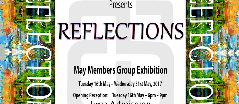 2107 May Members Exhibition – Reflections