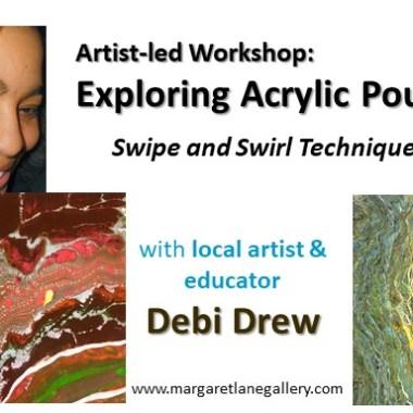 Exploring Acrylic Pours II: Swipe and Swirl Techniques with Debi Drew
