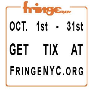 Buy tickets at FringeBYOV!