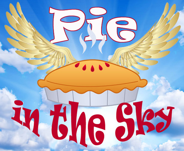 Image result for pie in the sky