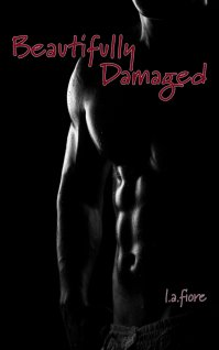 Beautifully Damaged by L.A. Fiore