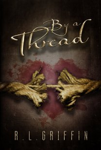 By a Thread by R.L. Griffin
