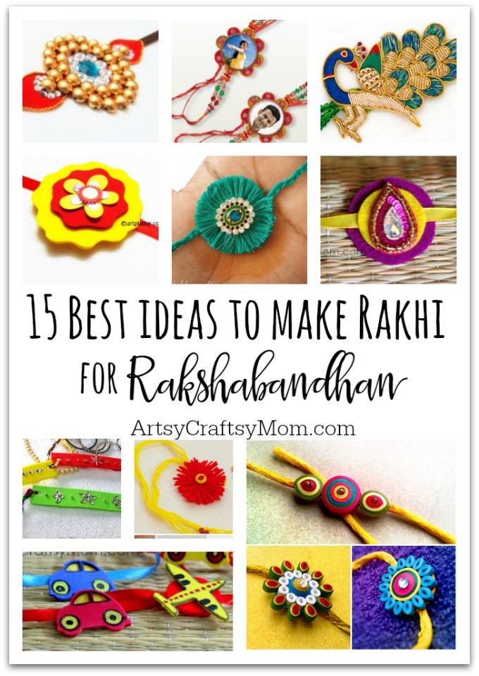 We have 15 best ideas to make Rakhi at home for Rakshabandhan - Perfect rakhi ideas for kids to make, rakhi competition, best of waste, simple and handmade with detailed step by step images- ArtsyCraftsyMom