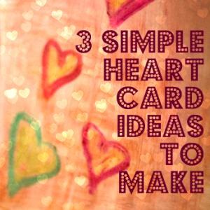 3 Simple Valentine Heart Card Ideas