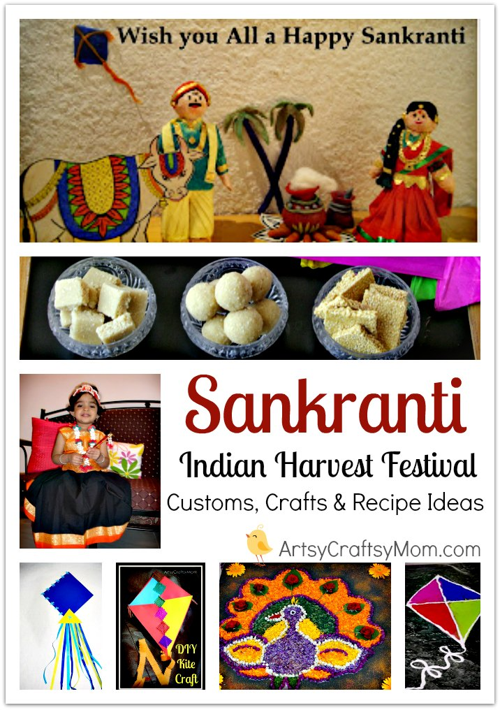 Ultimate guide to Sankranti Customs, Crafts & Recipe Ideas - Makar Sankranti is the Harvest festival of the Hindus. Read about the significance of Makar Sankranti, the traditions and rituals of this festival. Find out why it is celebrated? the traditional recipes, crafts to keep kids involved and informed in a fun way.