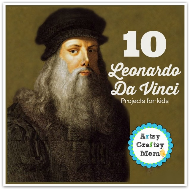 10 Leonardo Da Vinci Projects for kids - learn about Leonardo da Vinci's biography. Renaissance man of many talents including artist, science, and inventor.