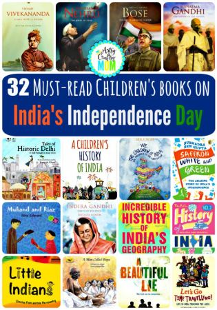 Celebrate India's 69th Independence Day with these 32 Children's Independence Day Books from India - Read, enjoy & revisit history