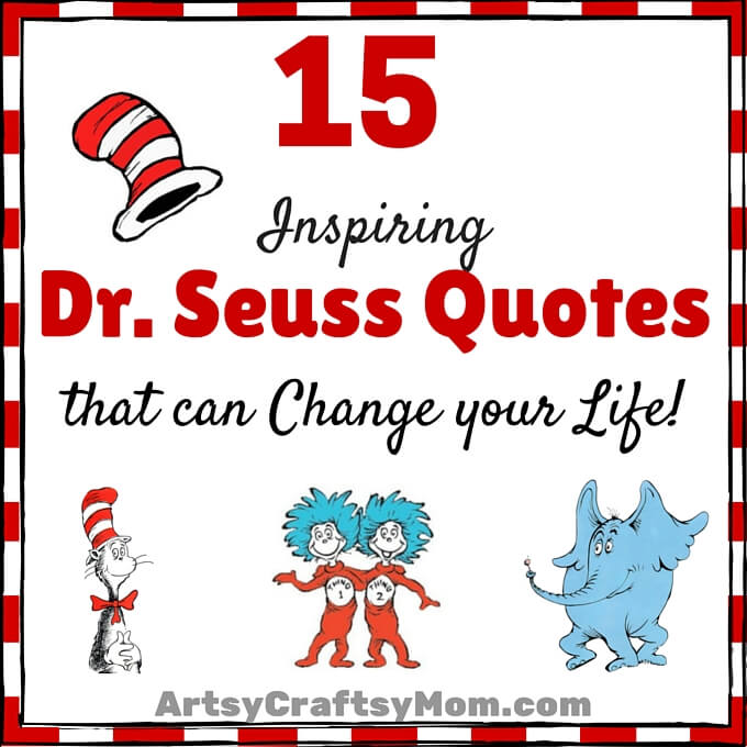 Dr Seuss Quotes Kid: 15 Inspiring Dr. Seuss Quotes That Can Change Your Life