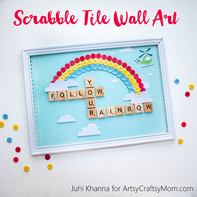 DIY Scrabble Tile Craft - Follow your Rainbow Nursery Wall art