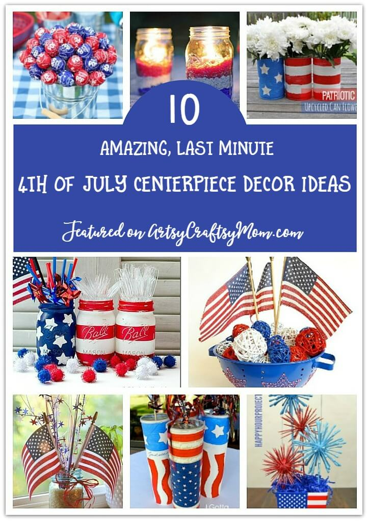Celebrate the 4th of July Patriotic Spirit with these 10 10 Amazing Last-Minute 4th of July Centerpiece Decor ideas !