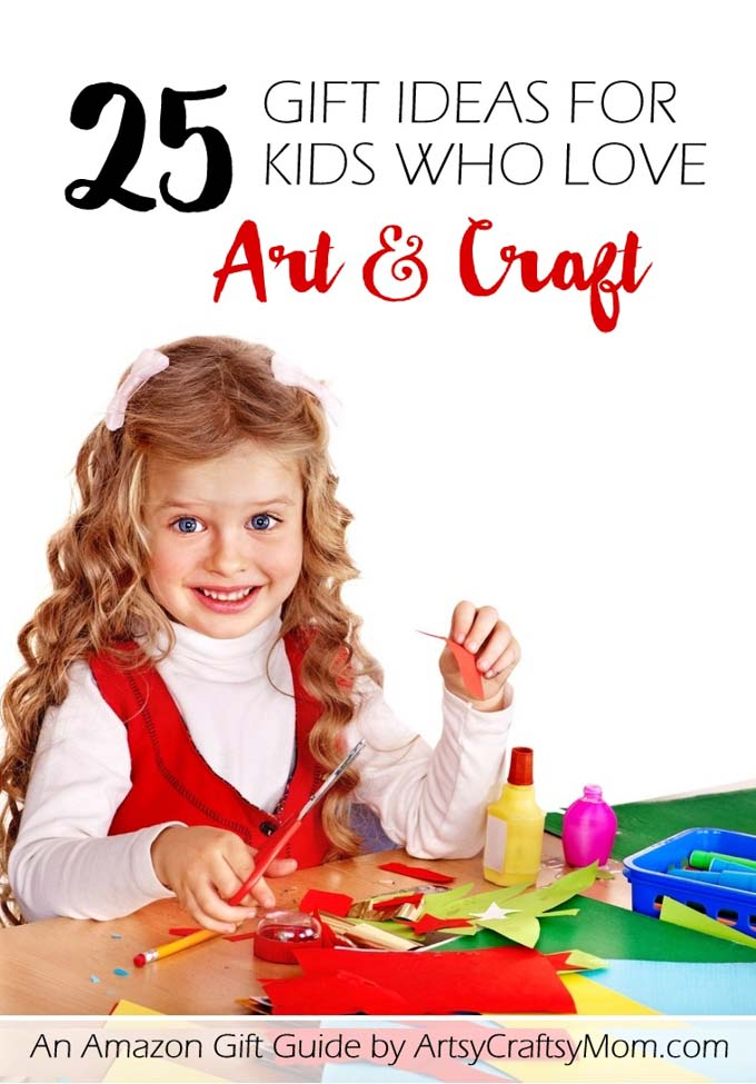 top 25 gifts for kids who love art and craft artsy craftsy mom