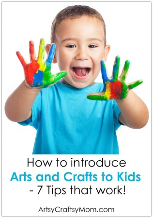 How to Introduce Arts and Crafts to Kids – 7 tips that work!