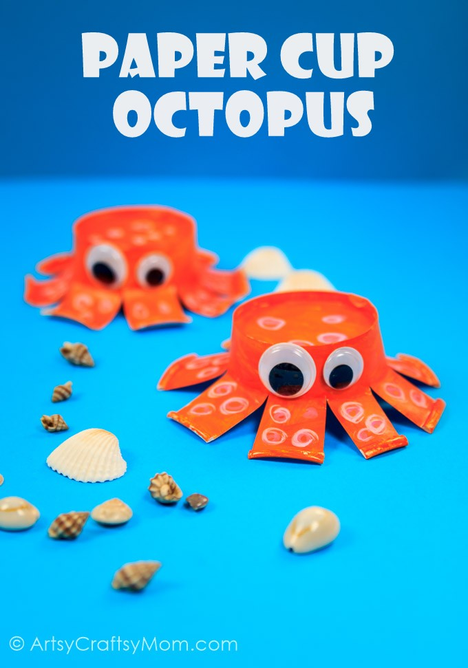 Heres A Super Cute Ocean Animal Craft For Kids Paper Cup Octopus Not