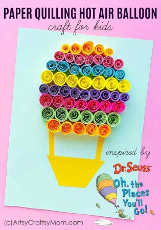"Paper Quilled Hot Air Balloon Craft | ""Oh, The Places You'll Go!"" Dr Seuss Craft"