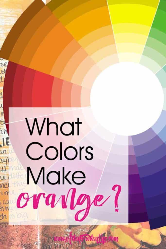 What Colors Make Orange Artsy Fartsy Life