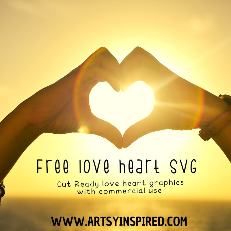 Download Love heart SVG free- cut ready craft files   ArtsyInspired