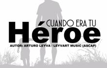 Cuando Era Tu Heroe
