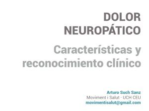 Dolor neuropático. Caractarísticas y reconocimiento clínico