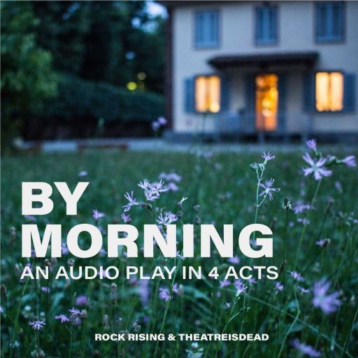 By Morning An Audio Play
