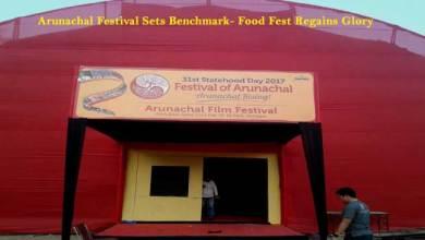 Arunachal Festival Sets Benchmark- Food Fest Regains Glory