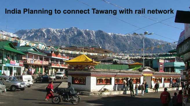 India Planning to connect Tawang with rail network