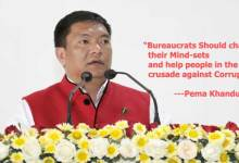 Photo of Bureaucrats Should change their Mind-sets and help people in the crusade against Corruption- Pema Khandu